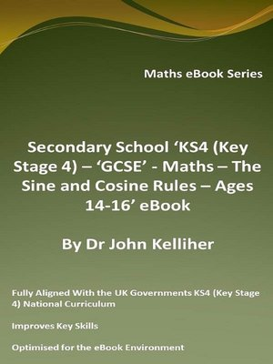 cover image of Secondary School 'KS4 (Key Stage 4) – 'GCSE'--Maths – the Sine and Cosine Rules – Ages 14-16' eBook