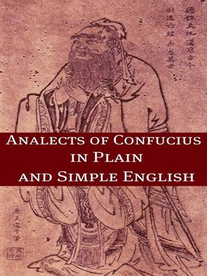 analects of confucius analects of The analects, or lunyu, contain the words and acts of the central chinese thinker and philosopher confucius and his students 2 or the gentleman 3 this is pu shang, a disciple of confucius and the man primarily responsible for the transmission of the confucian classics.