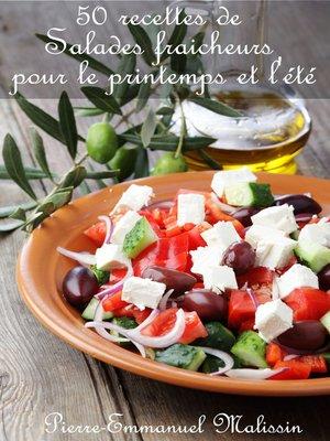 cover image of 50 recettes de Salades fraicheurs pour le printemps et l'été