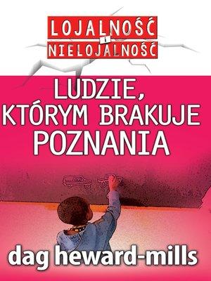 cover image of Ludzie, Którym Brakuje Poznania