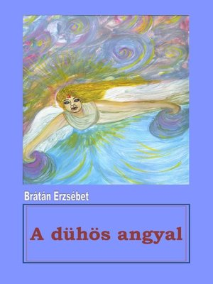 cover image of A dühös angyal