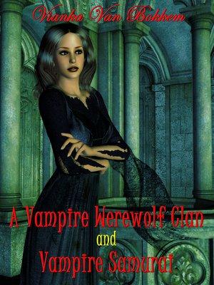 cover image of A Vampire's Werewolf Clan and Vampire Samurai