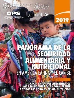cover image of Panorama de la seguridad alimentaria y nutricional en América Latina y el Caribe 2019