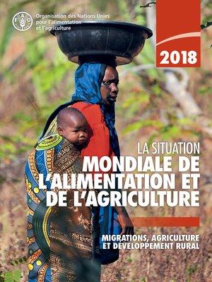 cover image of La Situation mondiale de l'alimentation et de l'agriculture 2018
