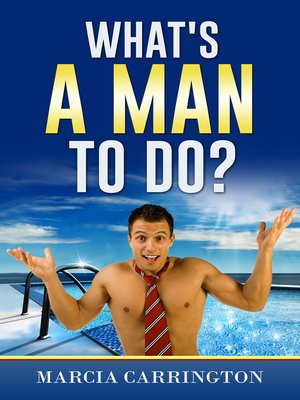 cover image of What's a Man to Do?