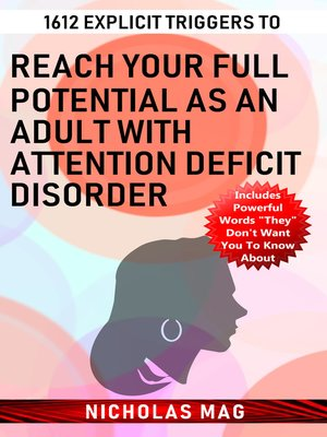 cover image of 1612 Explicit Triggers to Reach Your Full Potential as an Adult with Attention Deficit Disorder