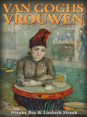 cover image of Van Goghs Vrouwen