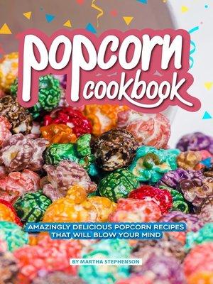 cover image of Popcorn Cookbook
