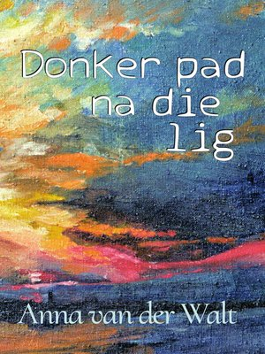 cover image of Donker pad na die lig