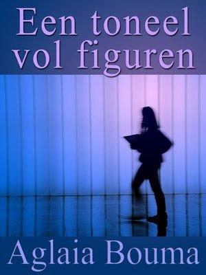 cover image of Een toneel vol figuren