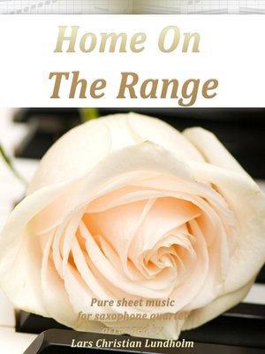cover image of Home On the Range Pure sheet music for saxophone quartet arranged by Lars Christian Lundholm