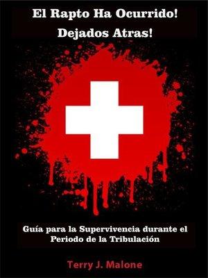 cover image of El Rapto Ha Ocurrido! Dejados Atras! Guía para la Supervivencia durante el Periodo de la Tribulación