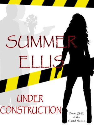 Under construction book one of the cartel series by summer ellis cover image fandeluxe Choice Image