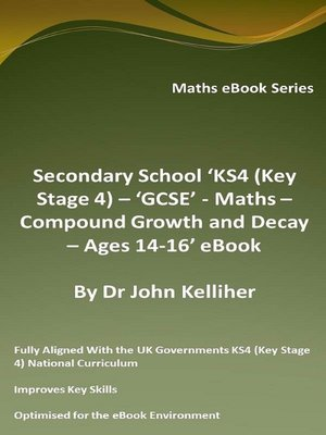 cover image of Secondary School 'KS4 (Key Stage 4) – 'GCSE'--Maths – Compound Growth and Decay – Ages 14-16' eBook