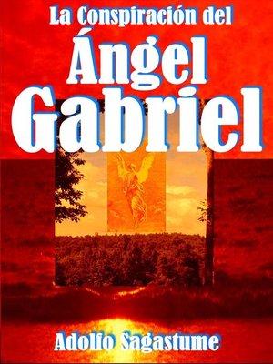 cover image of La Conspiración del Ángel Gabriel