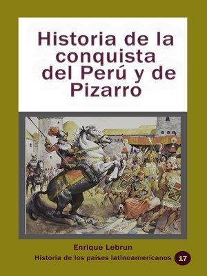cover image of Historia de la conquista del Perú y de Pizarro
