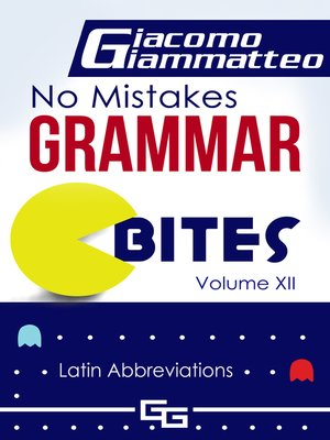 "cover image of No Mistakes Grammar Bites, Volume XII, ""Latin Abbreviations"