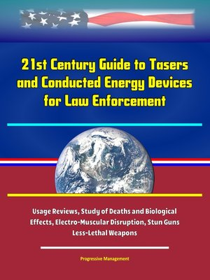 cover image of 21st Century Guide to Tasers and Conducted Energy Devices for Law Enforcement