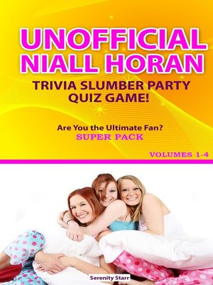 cover image of Unofficial Niall Horan Trivia Slumber Party Quiz Game Super Pack Volumes 1-4