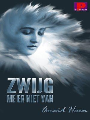 cover image of Zwijg me er niet van