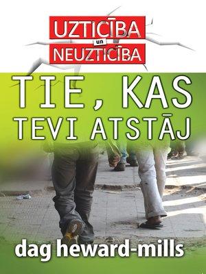 cover image of Tie, kas tevi Atstāj