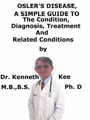 cover image of Osler's Disease, a Simple Guide to the Condition, Diagnosis, Treatment and Related Conditions