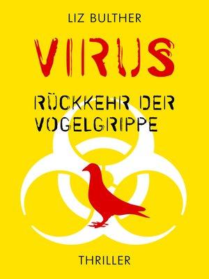 cover image of Virus. Rückkehr der Vogelgrippe