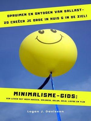 cover image of Opruimen en Ontdoen Van Ballast--Zo Creëer Je Orde in Huis & in De Ziel! (Minimalisme-Gids