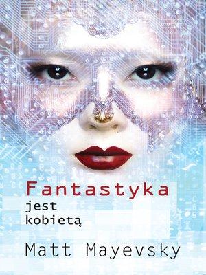 cover image of Fantastyka jest Kobietą