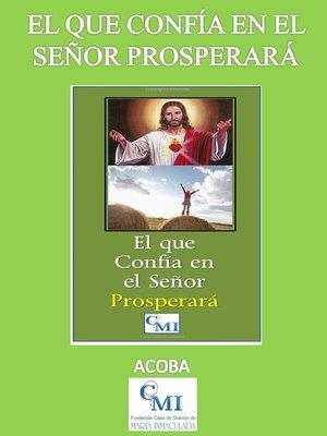 cover image of El que confía en el Señor prosperará