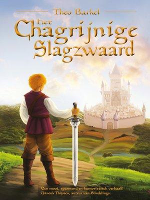cover image of Het Chagrijnige Slagzwaard