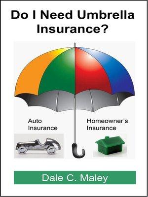 cover image of Do I Need Umbrella Insurance?
