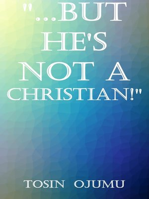 """cover image of """"...But He's Not a Christian!"""""""