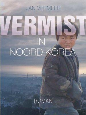 cover image of Vermist in Noord-Korea