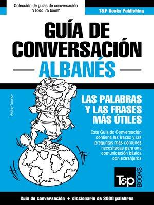 cover image of Guía de conversación Español-Albanés y vocabulario temático de 3000 palabras