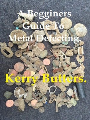 cover image of A Beginners Guide to Metal Detecting.
