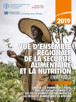 cover image of Vue d'ensemble régionale de la sécurité alimentaire et la nutrition en Afrique 2019