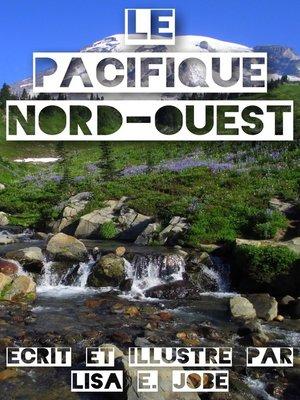 cover image of Le Pacifique Nord-Ouest