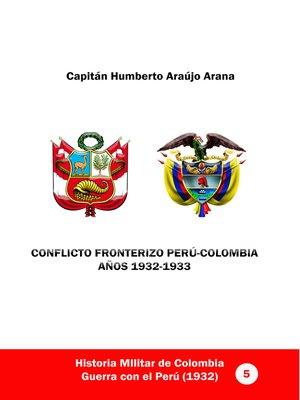 cover image of Conflicto fronterizo Perú-Colombia. Años 1932-1933