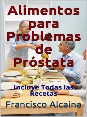 los alimentos causan inflamación de la próstata