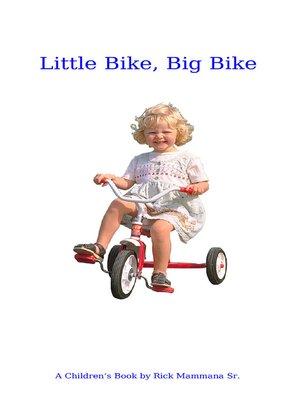 cover image of Little Bike, Big Bike