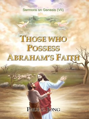 cover image of Sermons on Genesis (VII)--Those Who Possess Abraham's Faith.