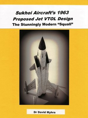 cover image of Sukhoi Aircraft's 1963 Proposed Jet VTOL Design the Stunningly Modern