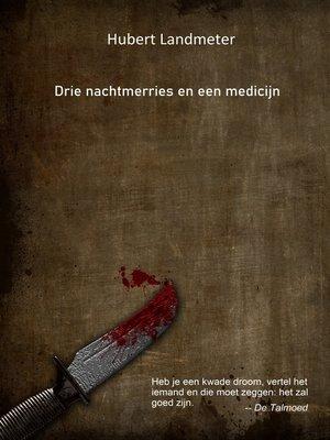 cover image of Drie nachtmerries en een medicijn