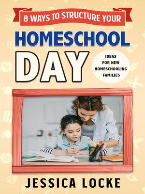 cover image of 8 Ways to Structure Your Homeschool Day