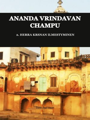 cover image of Ananda Vrindavan Champu 2. Herra Krsnan ilmestyminen