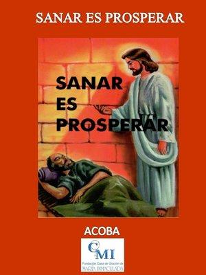 cover image of Sanar es Prosperar