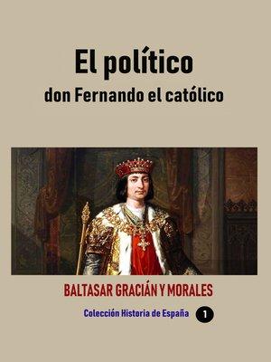 cover image of El político don Fernando el católico