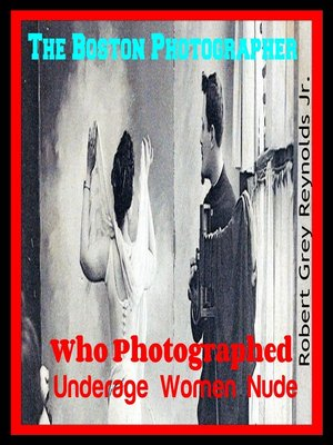 cover image of The Boston Photographer Who Photographed Underage Women Nude
