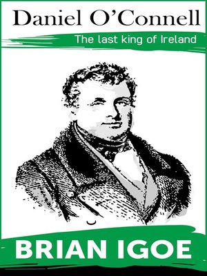 cover image of Daniel O'Connell, the Last King of Ireland